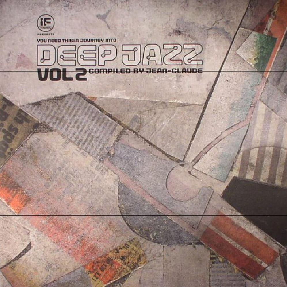 You Need This - A Journey Into Deep Jazz Vol 2