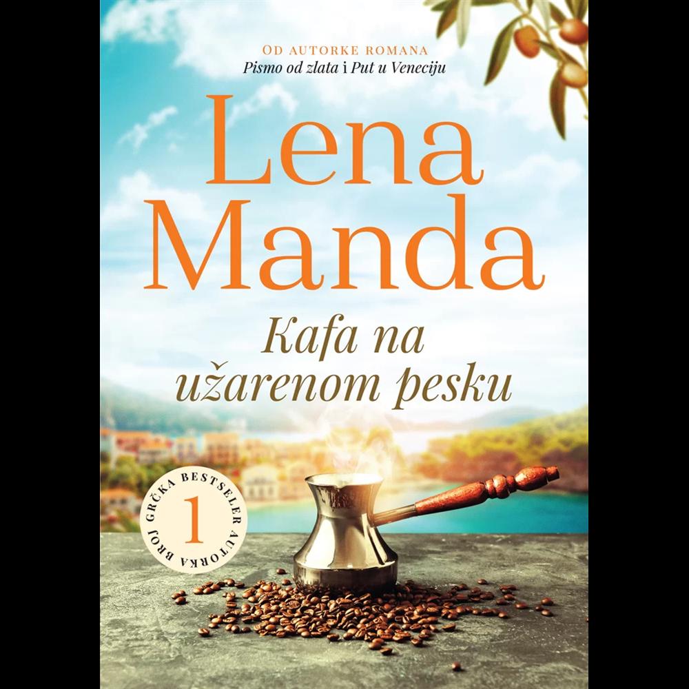 Kafa na užarenom pesku, Lena Manda