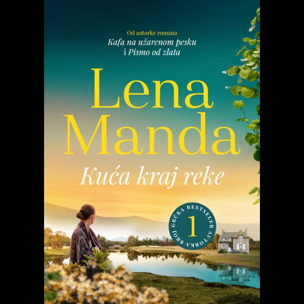Kuća kraj reke, Lena Manda