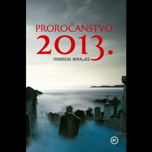 Proročanstvo 2013