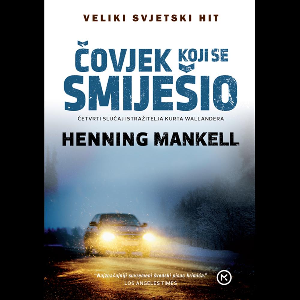 Čovjek koji se smešio - HENNING MANKELL, Hrv. izdanje