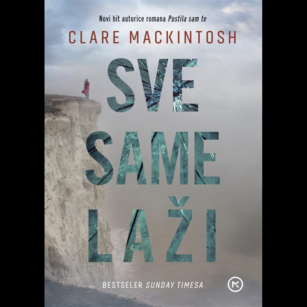 Sve same laži - Clare Mackintosh, Hrv. izdanje
