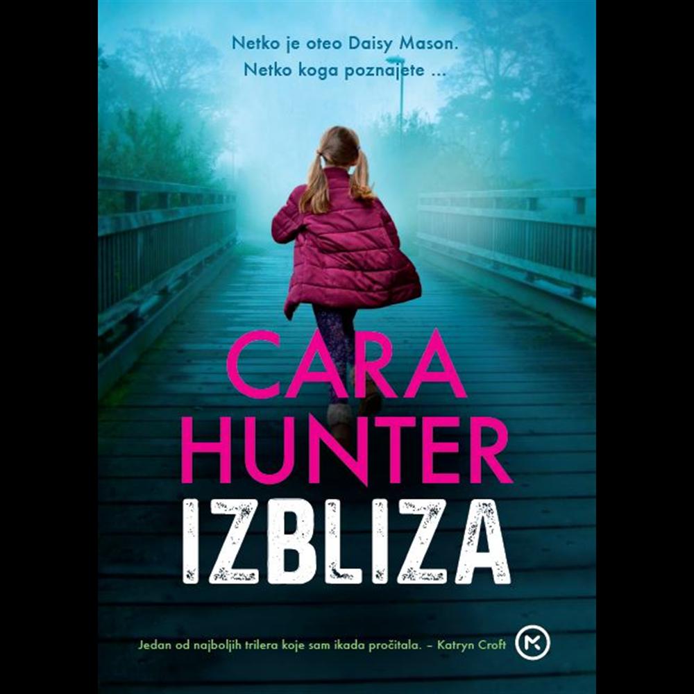 Izbliza - Cara Hunter, Hrv. izdanje