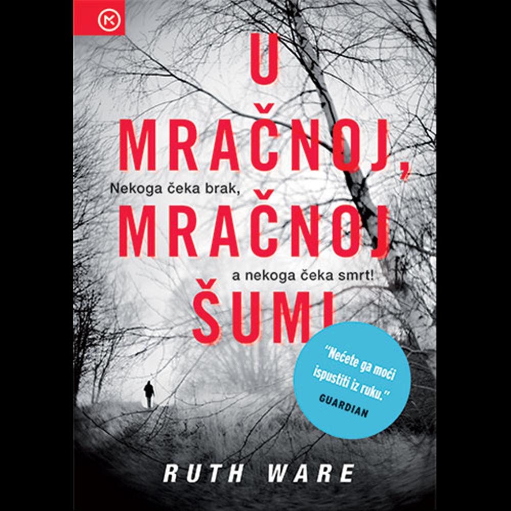 U mračnoj, mračnoj šumi - Ware Ruth, Hrv. izdanje