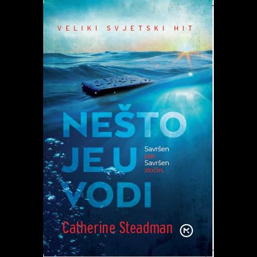Nešto je u vodi - Catherine Steadman , Hrv. izdanje