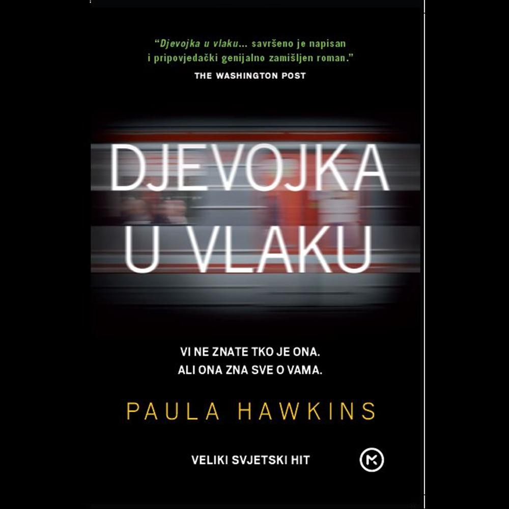 Djevojka u vlaku - Paula Hawkins , Hrv. izdanje