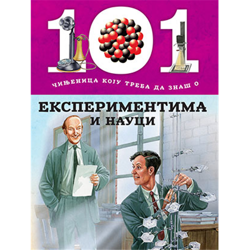 101 Činjenica o eksperimentima i nauci