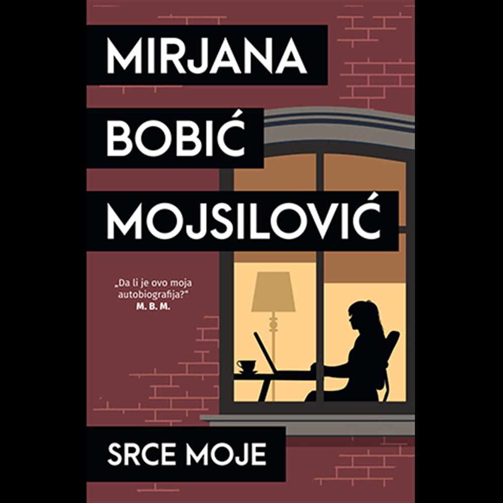 SRCE MOJE - Mirjana Bobić Mojsilović