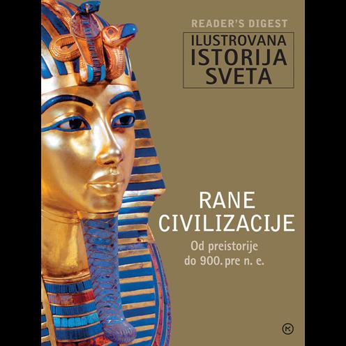 Ilustrovana istorija sveta - Rane civilizacije (od preistorije do 900. pre n.e)